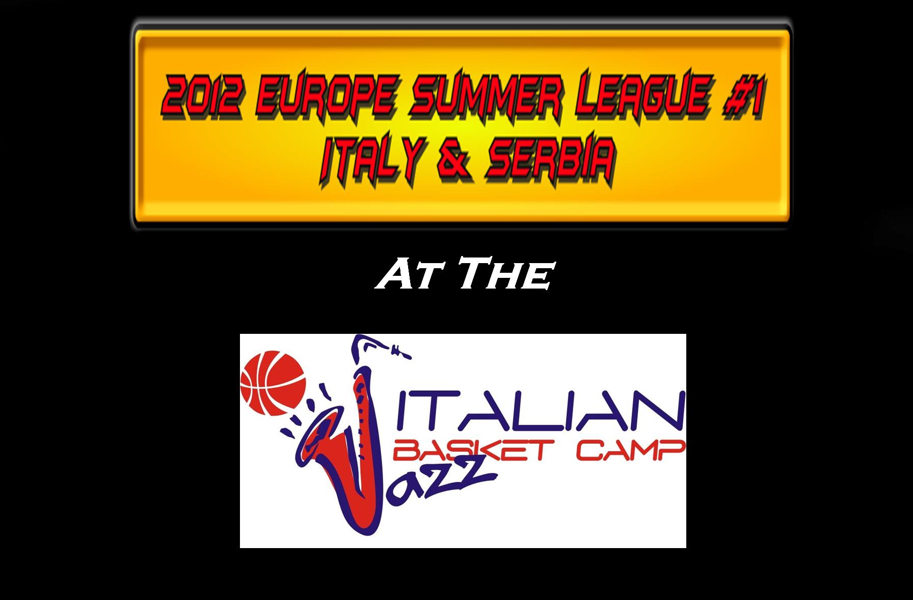 2012 Europe Summer League at The 2012 Italian Basket Jazz Camp