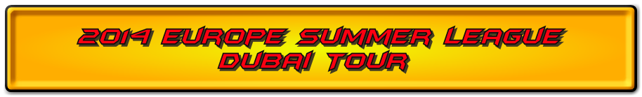 The 6th Annual Europe Summer League DUBAI Tour